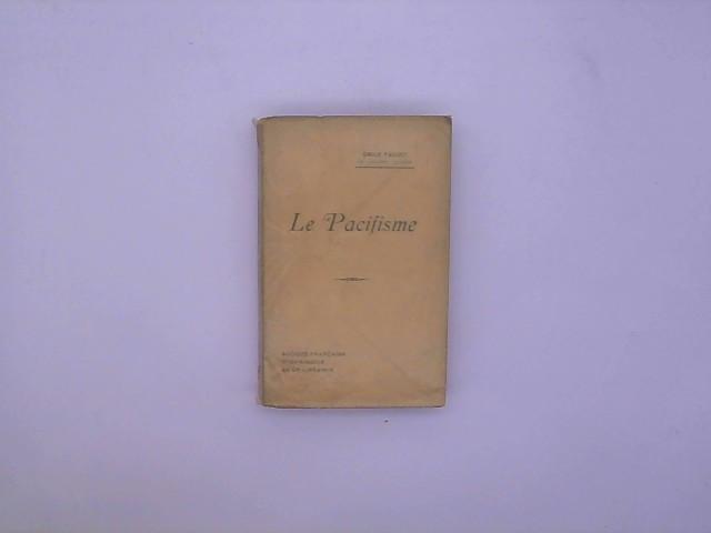Le pacifisme / Emile Faguet First Edition