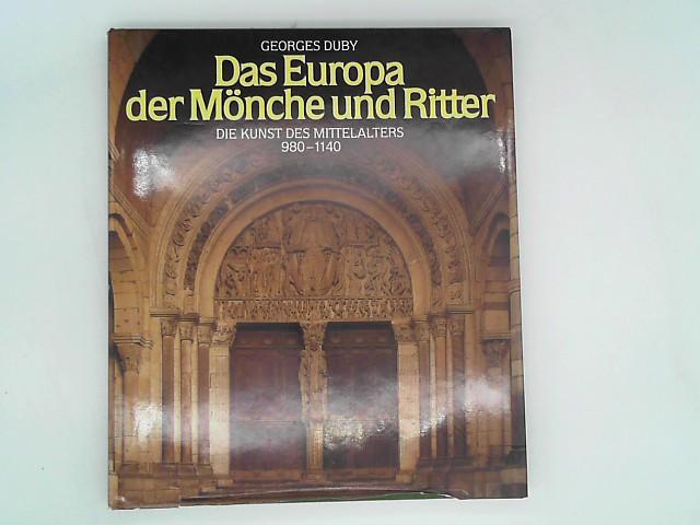 Die Kunst des Mittelalters: Das Europa der Mönche und Ritter, 980-1140 / Das Europa der Kathedralen 1140-1280 / Das Europa der Höfe und Städte, 1280-1440/ Drei Bände.