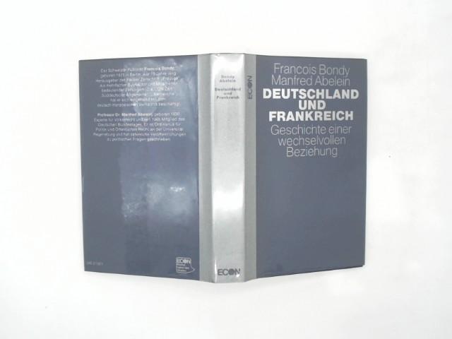Deutschland und Frankreich - Geschichte einer wechselvollen Beziehung