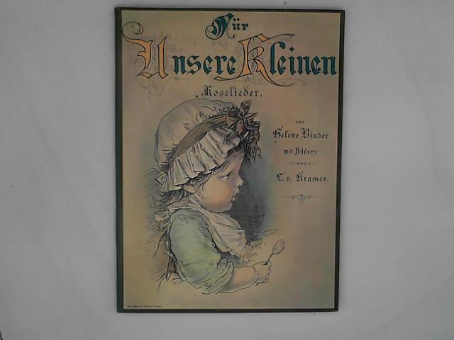 Für unsere Kleinen: Koselieder Von Helene Binder mit Bildern von C. v. Kramer