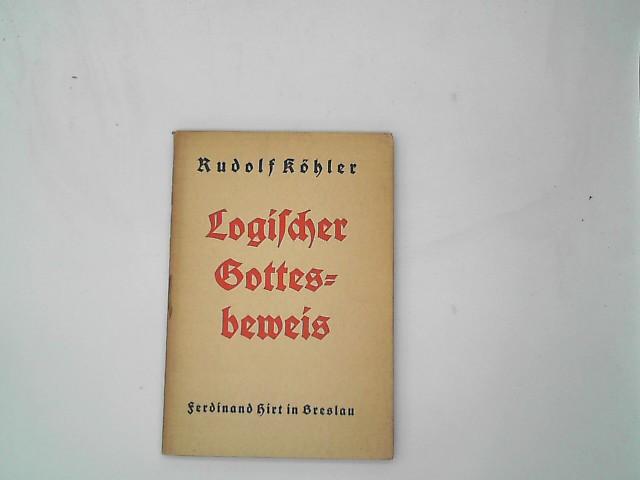 """Logischer Gottesbeweis. 2. Erweiterte Auflage der """"Ethik als Logik""""."""