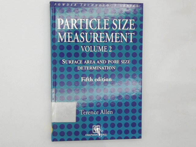 Particle Size Measurement: Volume 2: Surface Area and Pore Size Determination. (Particle Technology Series, Band 7) Auflage: 5th ed. 1997