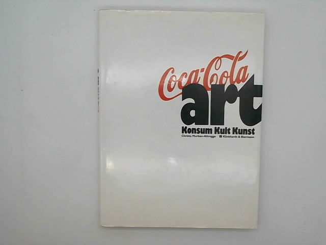 Coca-Cola art : Konsum, Kult, Kunst.