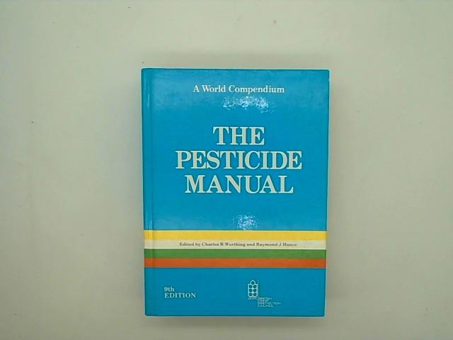 The Pesticide Manual: A World Compendium Auflage: 9th