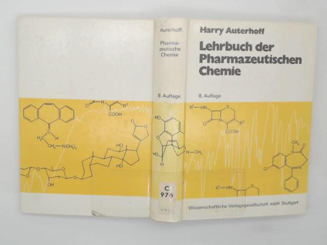 Lehrbuch der pharmazeutischen Chemie. von Harry Auterhoff. Unter Mitarb. von Joachim Knabe 8., neubearb. u. erw. Aufl.
