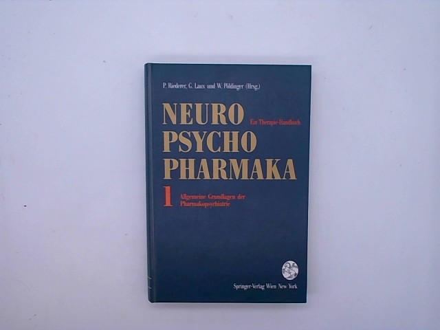 Neuro-Psychopharmaka: Ein Therapie-Handbuch Band 1: Allgemeine Grundlagen der Pharmakopsychiatrie Auflage: 1992