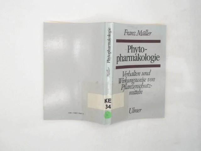 Phytopharmakologie. Verhalten und Wirkungsweise von Pflanzenschutzmitteln