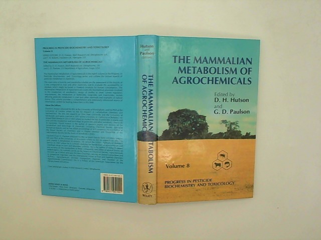 The Mammalian Metabolism of Agrochemicals (PROGRESS IN PESTICIDE BIOCHEMISTRY AND TOXICOLOGY) Auflage: Volume 8 ed.