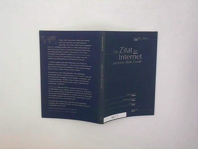 Runkehl, Jens (Verfasser) und Torsten (Verfasser) Siever: Das Zitat im Internet : ein Electronic-style-Guide zum Publizieren, Bibliografieren und Zitieren. Jens Runkehl ; Torsten Siever 3. korrigierte Auflage
