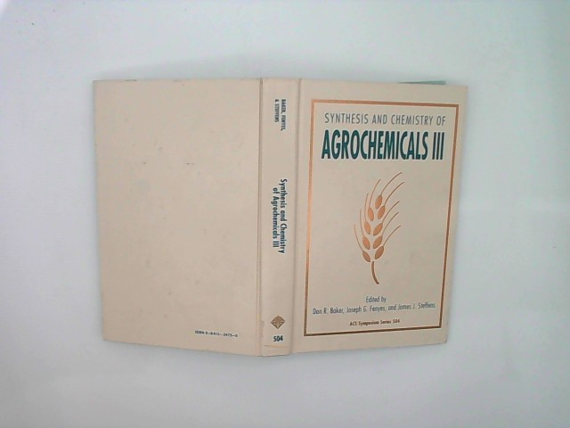 Synthesis and Chemistry of Agrochemicals III (Acs Symposium Series, Band 504)