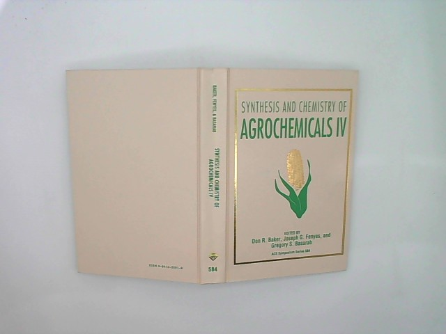 Synthesis and Chemistry of Agrochemicals IV (Acs Symposium Series, Band 584)