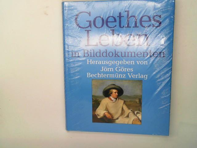 Goethes Leben in Bilddokumenten Auflage: Lizenzausgabe