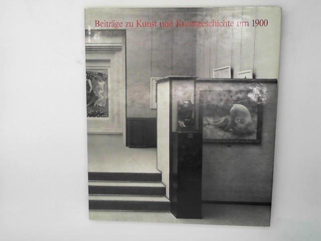 Beiträge zu Kunst und Kunstgeschichte um 1900.