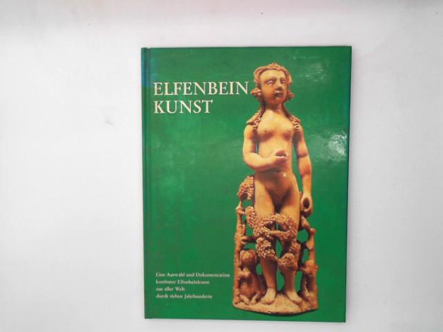 Elfenbein Kunst. Eine Auswahl und Dokumentation kostbarer Elfenbeinkunst aus aller Welt und sieben Jahrhunderte.