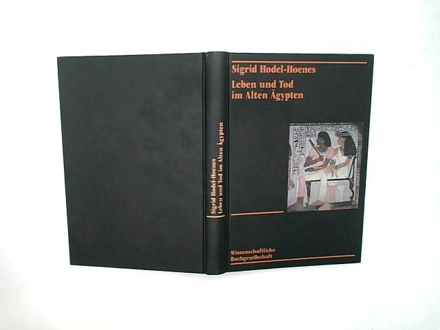 Leben und Tod im Alten Ägypten by Sigrid Hodel-Hoenes