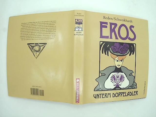 Eros unterm Doppeladler : eine Sittengeschichte Altösterreichs. Alexander Sixtus von Reden ; Josef Schweikhardt