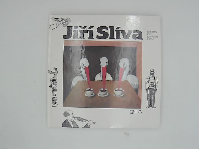 Jiri Sliva. Obrazky pro Kavarnu i Dum