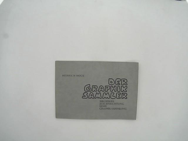 Der Graphiksammler. Wegweiser zur Einrichtung einer Graphik-Sammlung.