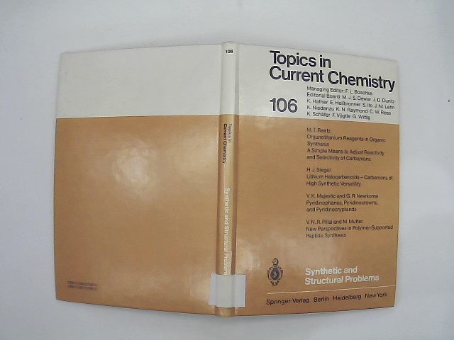 Synthetic and structural problems. with contributions by V. K. Majestic ... / Topics in current chemistry ; 106