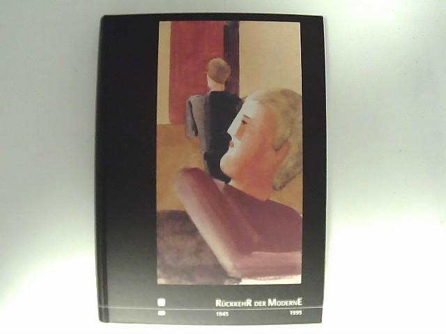 Rückkehr der Moderne 1945 - 1995 - Die erste Nachkriegsausstellung verfehmter deutscher Kunst
