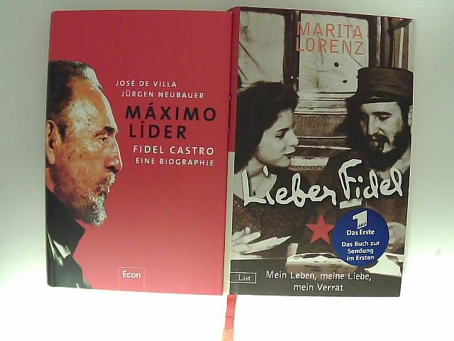 Máximo Líder: Fidel Castro : eine Biographie. José de Villa. (Lieber Fidel von Martita Lorenz Buch gratis dazu) Jürgen Neubauer