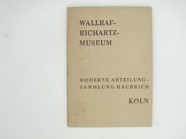 Wallraf-Richartz-Museum, Moderne Abteilung, Sammlung Haubrich, Köln
