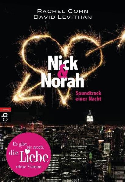 Nick & Norah - Soundtrack einer Nacht - Cohn, Rachel und David Levithan