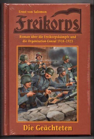Die Geächteten. Roman über die Freikorpskämpfe und die