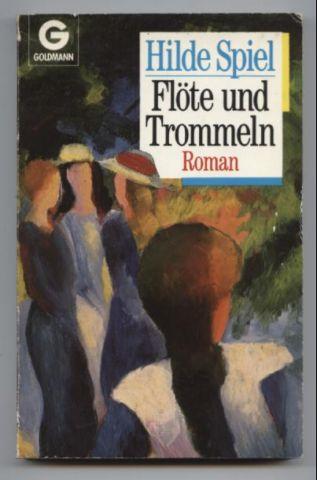 Flöte und Trommeln. Roman. - Spiel, Hilde