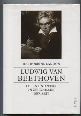 Ludwig van Beethoven. Leben und Werk in Zeugnissen der Zeit.