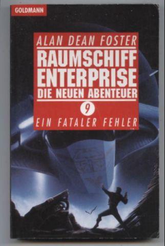 Raumschiff Enterprise-Die neuen Abenteuer Band 9: Ein fataler Fehler. - Foster, Alan Dean