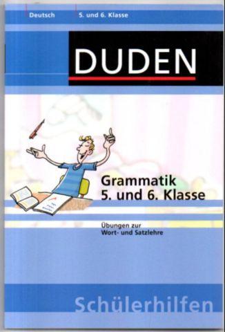 Duden Schülerhilfen: Grammatik. 5. und 6. Klasse. Übungen zur Wort- und Satzlehre.