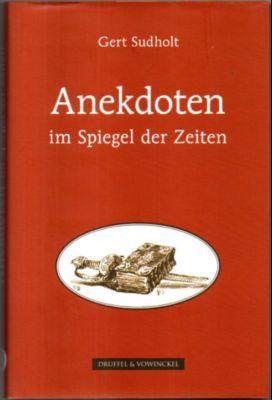 Anekdoten im Spiegel der Zeiten. - Sudholt, Gert