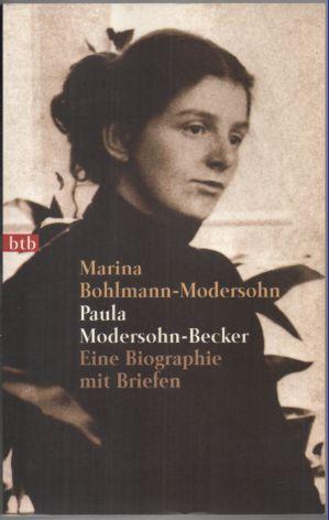 Paula Modersohn-Becker. Eine Biographie mit Briefen.  Genehmigte Taschenbuchausgabe,  2. Auflage, - Bohlmann-Modersohn, Marina
