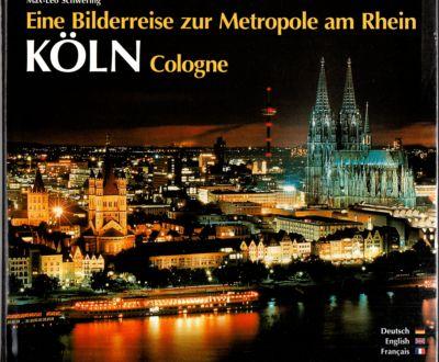 Köln. Eine Bilderreise zur Metropole am Rhein = Cologne. A journey through pictures to the metropolis on the Rhine = Cologne. Eau de Cologne. Un voyage en images vers la métropole sur le Rhin = Cologne.  1. Auflage, - Schwering, Dr. Max-Leo (Text)