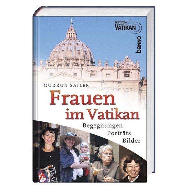 Frauen im Vatikan : Begegnungen, Porträts, Bilder. Edition Radio Vatikan