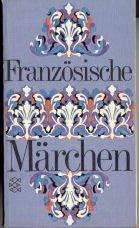 Soupault, Ré: Französische Märchen. [Übers. u. Nachw. von] / Fischer-Bücherei ; 1153