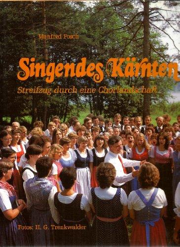 Singendes Kärnten : Streifzug durch e. Chorlandschaft. Fotos: H. G. Trenkwalder