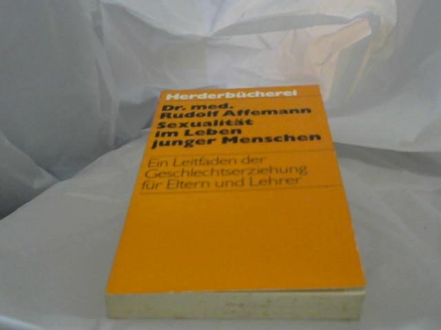 Sexualität im Leben junger Menschen : e. Leitf. d. Geschlechtserziehung für Eltern u. Lehrer. Herderbücherei ; Bd. 661 Gekürzte Ausg.