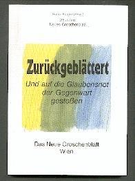 Zurückgeblättert : und auf die Glaubensnot der Gegenwart gestossen. Franz Burger (Hrsg.)