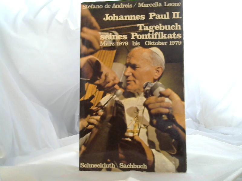 Johannes Paul II. Tagebuch seines Pontifikats; Teil: März 1979 bis Oktober 1979. Schneekluth-Sachbuch