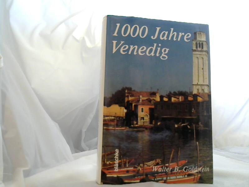 Tausend Jahre Venedig : e. europ. Märchen. Goldstein, Walter B.: Städtebilder der Bernsteinstrasse