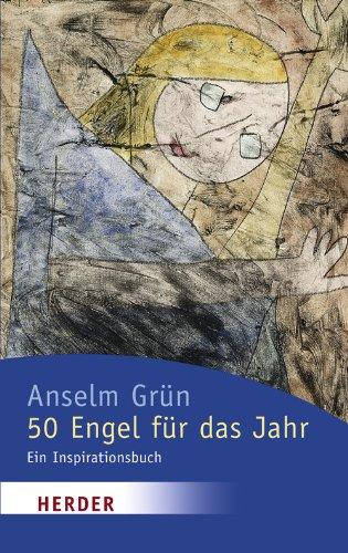 Grün, Anselm: 50 Engel für das Jahr : ein Inspirationsbuch. Herder-Spektrum ; Bd. 4902 Orig.-Ausg., 14. Aufl.