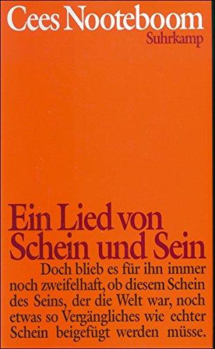 Ein Lied von Schein und Sein. Aus dem Niederländ. von Helga van Beuningen 1. Aufl. dieser Ausg.