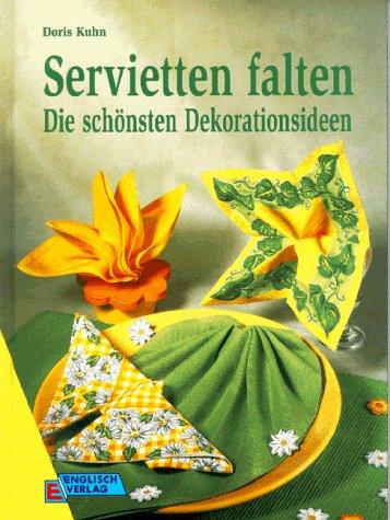 Servietten falten : die schönsten Dekorationsideen. Doris Kuhn