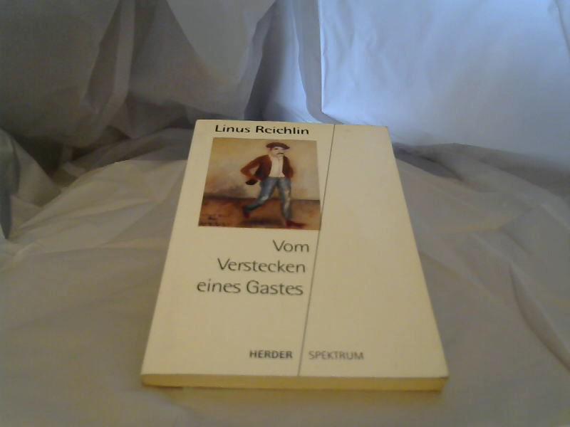 Reichlin, Linus: Vom Verstecken eines Gastes. Herder-Spektrum ; Bd. 4185
