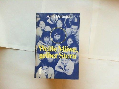 Weisse Möwe, gelber Stern : d. kurze Leben d. Helga Beyer ; e. Bericht. Dietz-Taschenbuch ; 20