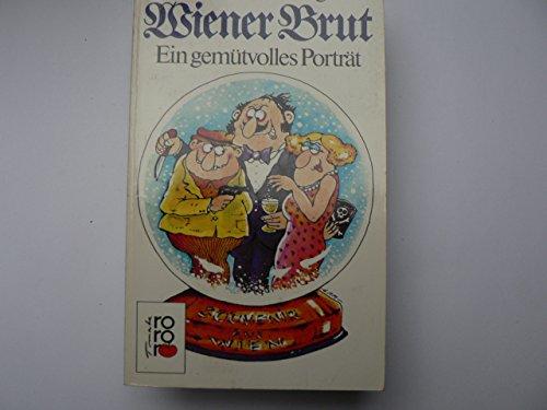 Wiener Brut : e. gemütvolles Portr. Mit Cartoons von Gerald A. Mayerhofer / Rororo ; 5713 : rororo-Tomate Orig.-Ausg.