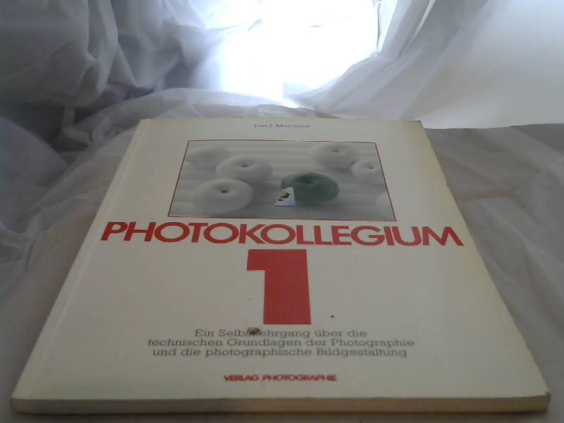 Marchesi, Jost J.: Photokollegium und photographische Bildgestaltung; Teil: Teil 1. 3. Aufl.