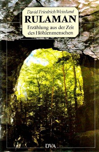 Rulaman : naturgeschichtl. Erzählung aus d. Zeit d. Höhlenmenschen u.d. Höhlenbären ; mit sämtl. Ill. d. Erstausg. von 1878. Nachw. von Hansjörg Küster 2. Aufl.